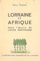 Lorraine et Afrique dans l'œuvre de Louis Bertrand