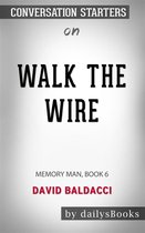 Omslag Walk the Wire: Memory Man, Book 6 by David Baldacci: Conversation Starters