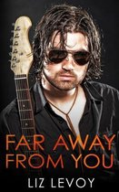 Far Away from You