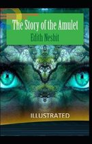 The Story of the Amulet Illustrated