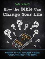 Boek cover How the Bible Can Change Your Life van Josh Moody