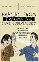 Healing From Trauma And Cure Codependency