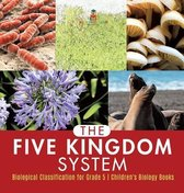 The Five Kingdom System Biological Classification for Grade 5 Children's Biology Books