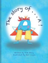 The Story of...A