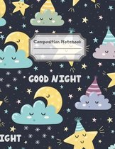 Composition Notebook: Wide Ruled Lined Paper: Large Size 8.5x11 Inches, 110 pages. Notebook Journal: Goodnight Night Sky Workbook for Childr