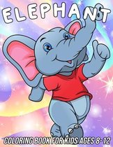 Elephant Coloring Book for Kids Ages 8-12