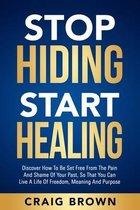 Stop Hiding Start Healing