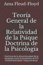 Teoría General de la Relatividad de la Psique Doctrina de la Psicología: Doctrina de la discontinuidad de la ansiedad como la fundación de P/S (Polisi