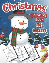 Christmas Coloring Book For Toddlers: 50 Fun & Simple Christmas Designs for Toddlers and Kids ages 1-3 - 2-4 - 3-5