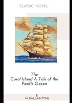 The Coral Island A Tale of the Pacific Ocean