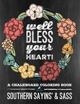 A Chalkboard Coloring Book: Southern Sayins' & Sass: Well Bless Your Heart