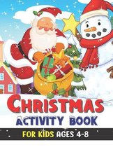 Christmas Activity Book for Kids Ages 4-8: Screen Free Activities: Dot-To-Dot, Mazes, Puzzles, Tracing, Multiplayer Games, Coloring Pages