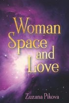 Woman Space and Love