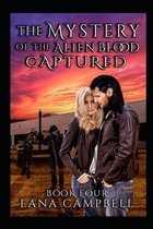 Mystery of the Alien Blood Book Four Captured