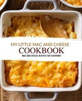 My Little Mac and Cheese Cookbook