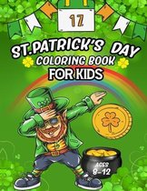 St Patrick's Day Coloring Book For Kids Ages 8-12