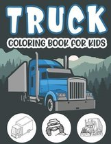 Truck Coloring Book For Kids.: Awesome Kids Truck Coloring Book with Monster Trucks Fire Trucks Dump Trucks Garbage Trucks and More For Toddlers Pres