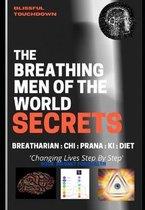The Breathing Men of the World - SECRETS