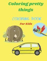 Coloring Pretty Things Coloring Book For Kids