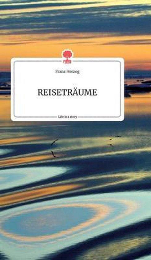 REISETRAEUME. Life is a Story - story.one