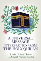 A Universal Message Interpreted from the Holy Qur'an