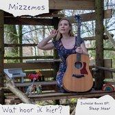 Mizzemos Kinderliedjes - CD - Wat Hoor Ik Hier? - Bonus: 7 slaapliedjes