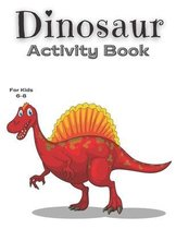 Dinasour Activity book For Kids 6-8