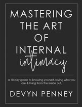 Mastering the Art of Internal Intimacy