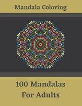 Mandala Coloring - 100 Mandalas For Adults