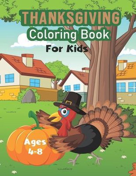 Thanksgiving Coloring Book for Kids Ages 4-8: Happy Thanksgiving day, Simple & Easy Autumn Coloring Book for Kids with Fall ... Cornucopias, Autumn Le