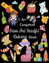 I Am Confident Brave And Beautiful Coloring Book