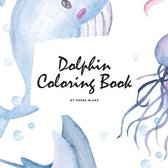Dolphin Coloring Book for Children (8.5x8.5 Coloring Book / Activity Book)