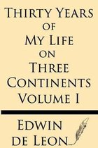 Thirty Years of My Life on Three Continents (Vol 1)