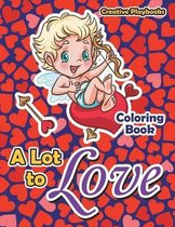A Lot to Love Coloring Book