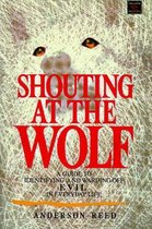 Shouting at the Wolf
