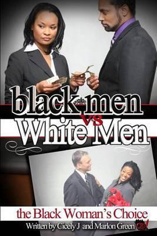 Black Men V. White Men; The Black Woman's Choice