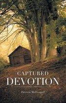 Captured Devotion