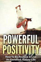 Powerful Positivity