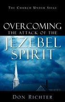 Overcoming The Attack Of The Jezebel Spirit