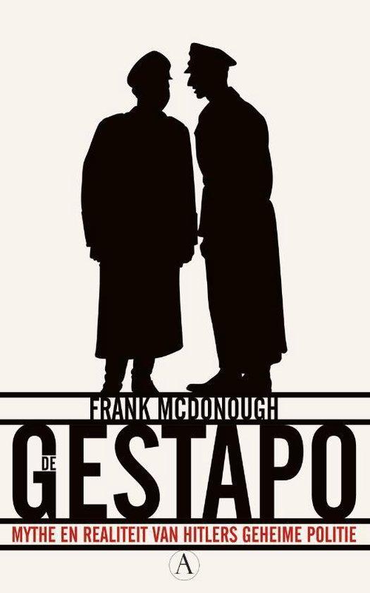 De Gestapo. Mythe en realiteit van Hitlers geheime politie - Frank Mcdonough pdf epub