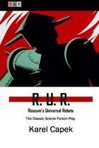 R. U. R.: Rossum's Universal Robots