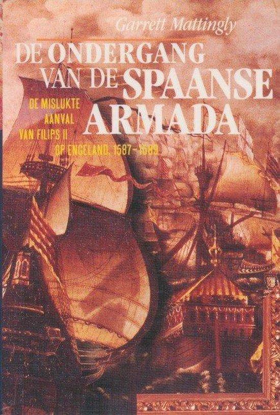 De ondergang van de spaanse armada - Garrett Mattingly |