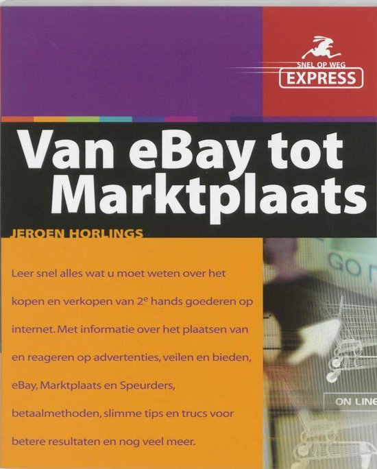 Snel Op Weg Express Van Ebay Tot Marktpl - Horlings Jeroen |