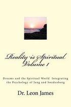 Reality Is Spiritual Volume 1