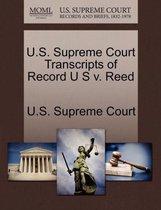 U.S. Supreme Court Transcripts of Record U S V. Reed