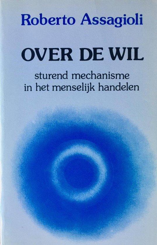 Boek cover Over De Wil van Roberto Assagioli (Paperback)