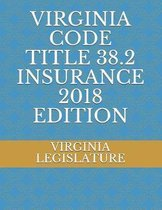 Virginia Code Title 38.2 Insurance 2018 Edition