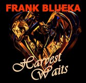 Frank Blueka - Harvest Waits
