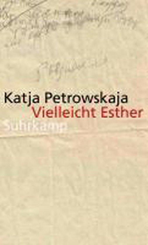 Boek cover Vielleicht Esther van Katja Petrowskaja