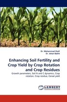 Enhancing Soil Fertility and Crop Yield by Crop Rotation and Crop Residues